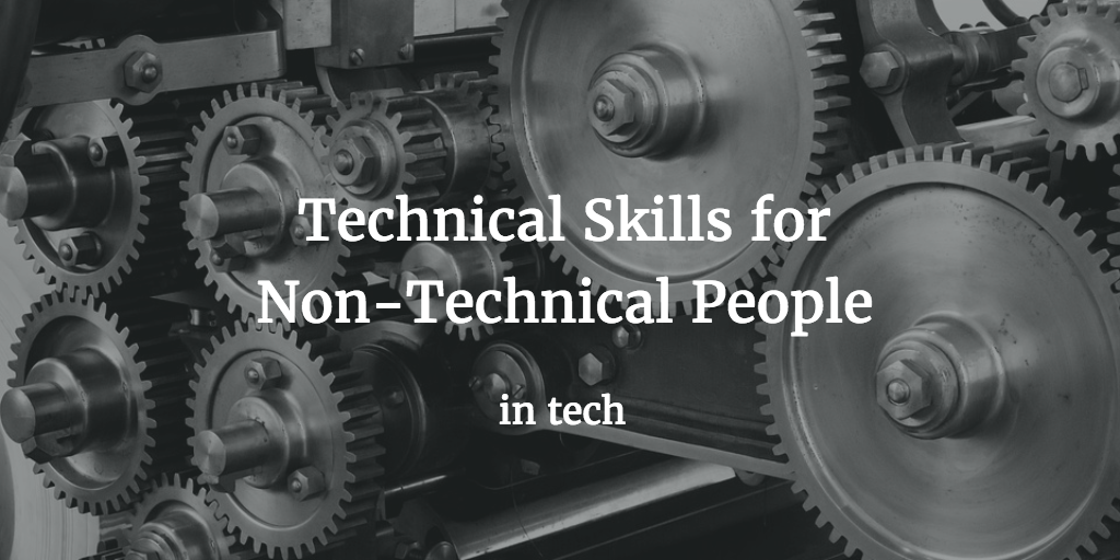 Technical Skills for Non-technical People