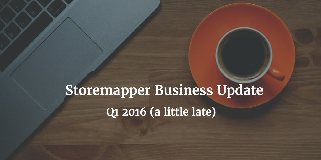 Storemapper Business Update Q1 2016